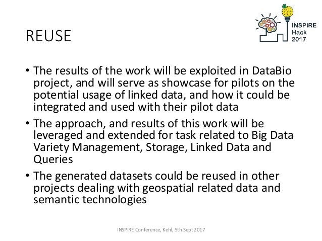 REUSE • The results of the work will be exploited in DataBio project, and will serve as showcase for pilots on the potenti...
