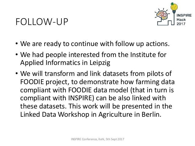FOLLOW-UP • We are ready to continue with follow up actions. • We had people interested from the Institute for Applied Inf...