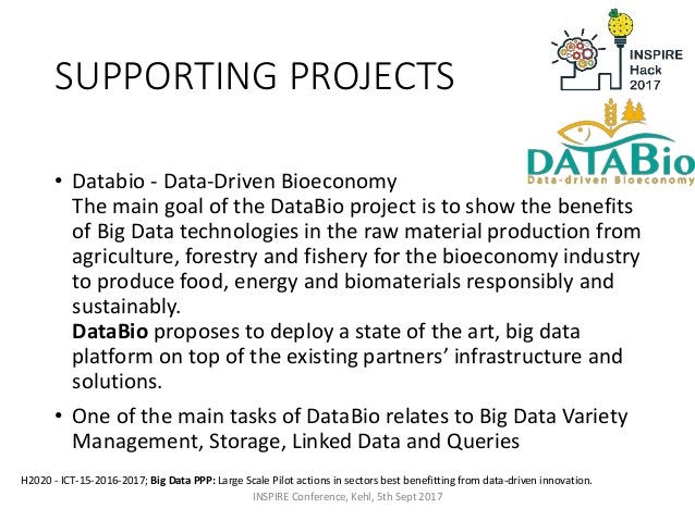 SUPPORTING PROJECTS • Databio - Data-Driven Bioeconomy The main goal of the DataBio project is to show the benefits of Big...