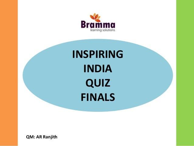 INSPIRING INDIA QUIZ FINALS QM: AR Ranjith