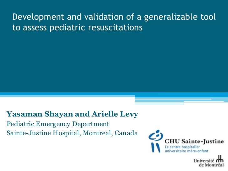 Development and validation of a generalizable tool to assess pediatric resuscitationsYasaman Shayan and Arielle LevyPediat...