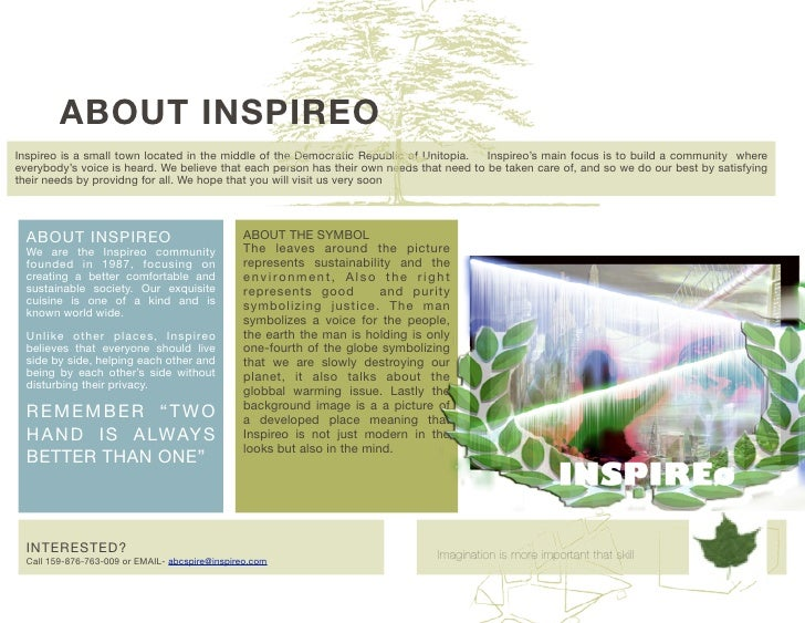 ABOUT INSPIREO Inspireo is a small town located in the middle of the Democratic Republic of Unitopia.   Inspireo's main fo...