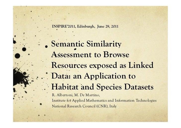 INSPIRE 2011, Edinburgh, June 29, 2011Semantic SimilarityAssessment to BrowseResources exposed as LinkedData: an Applicati...