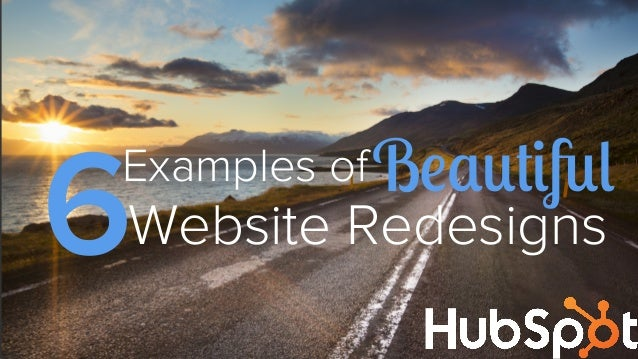 "6  Examples of B!""#$%&'  Website Redesigns"