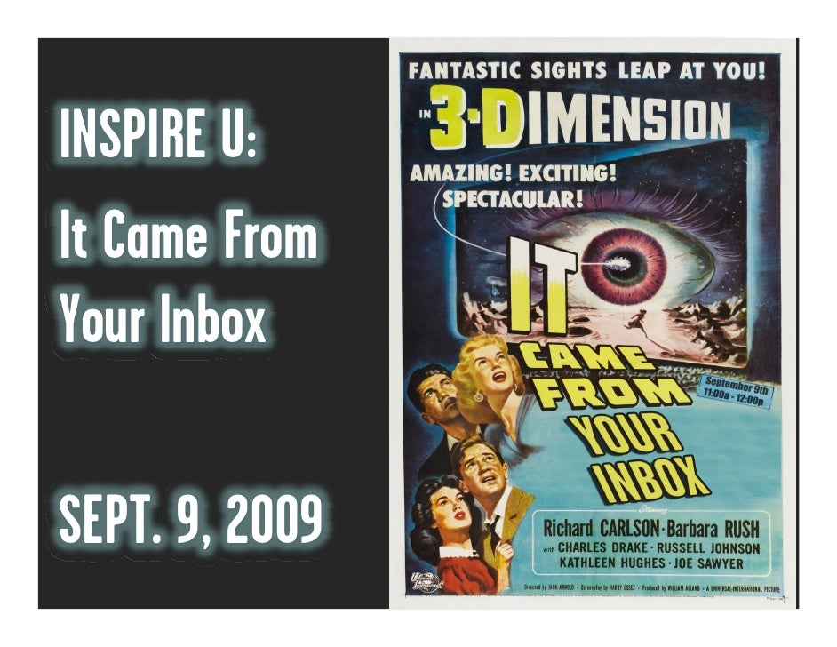 INSPIRE U: It Came From Your Inbox  SEPT. 9, 2009