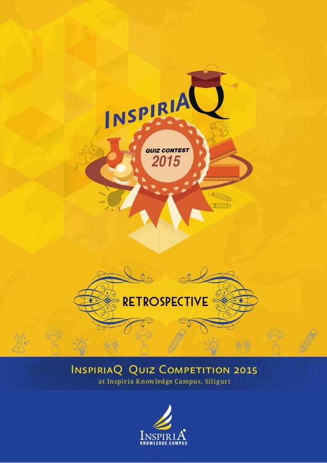 RETROSPECTIVE at Inspiria Knowledge Campus, Siliguri InspiriaQ Quiz Competition 2015