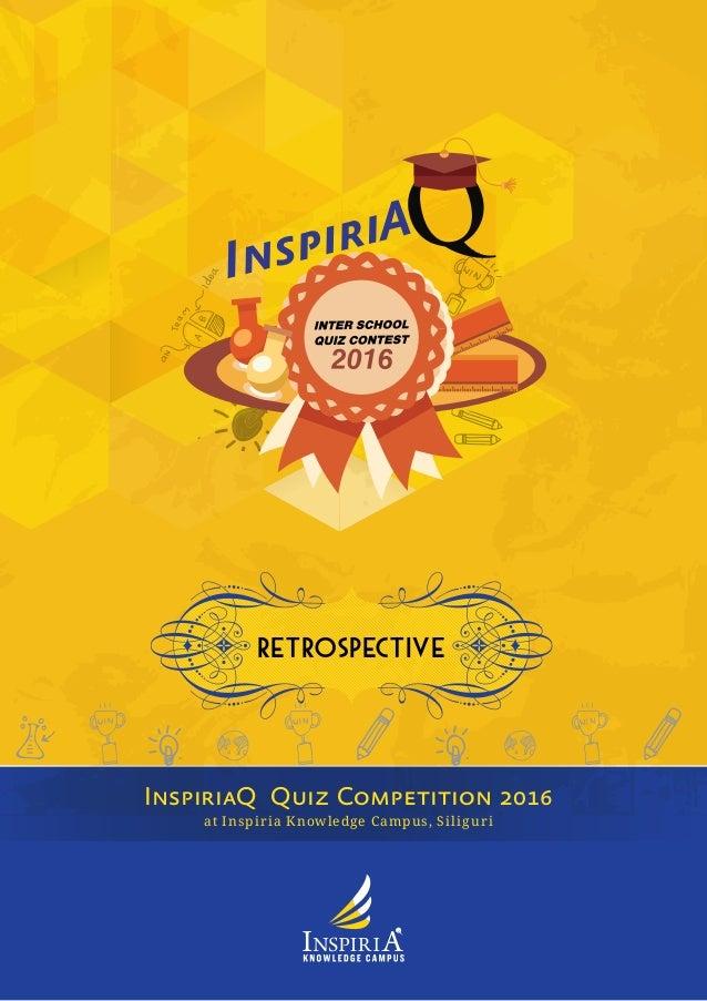 RETROSPECTIVE at Inspiria Knowledge Campus, Siliguri InspiriaQ Quiz Competition 2016