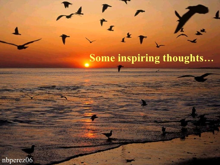 Some inspiring thoughts… nbperez06