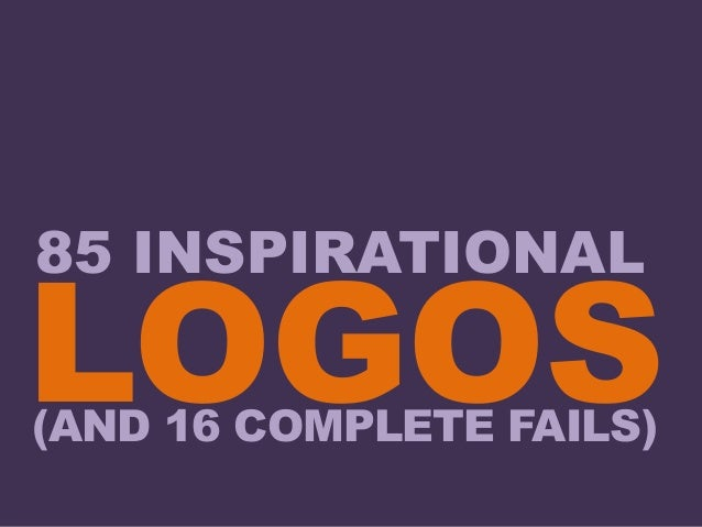85 INSPIRATIONAL LOGOS(AND 16 COMPLETE FAILS)