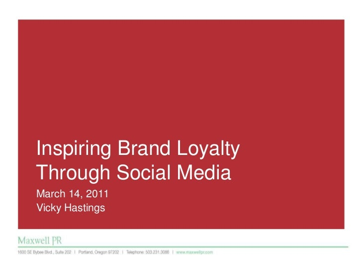 Inspiring Brand Loyalty Through Social Media<br />March 14, 2011<br />Vicky Hastings<br />