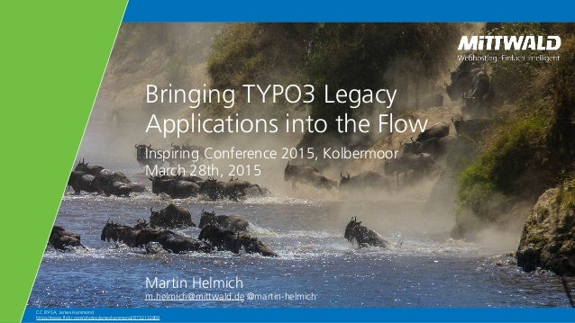 CC BY-SA, James Hammond https://www.flickr.com/photos/jameshammond/8732132809 Bringing TYPO3 Legacy Applications into the ...