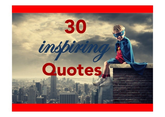 Inspirational Day Quotes: 30 Inspiring Quotes To Help You Get Through Your Work Day