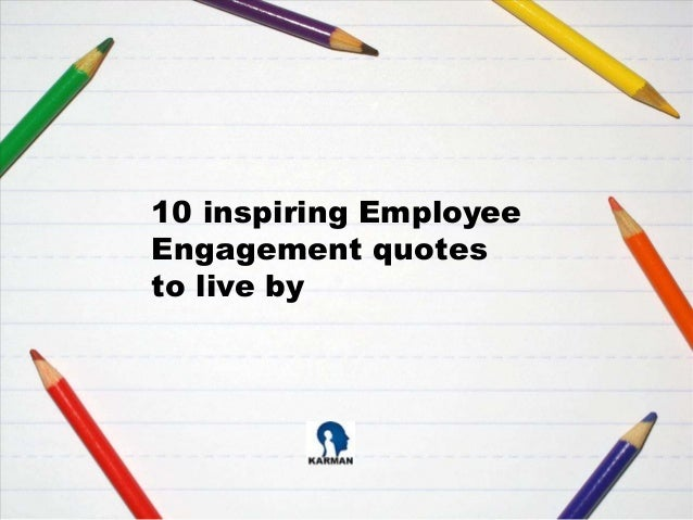 10 inspiring Employee Engagement quotes to live by