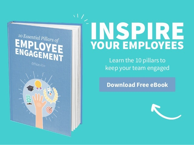 Download Free eBook INSPIREYOUR EMPLOYEES Learn the 10 pillars to  keep your team engaged
