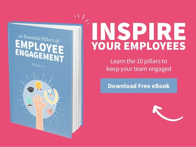 Download Free eBook INSPIREYOUR EMPLOYEES Learn the 10 pillars to 