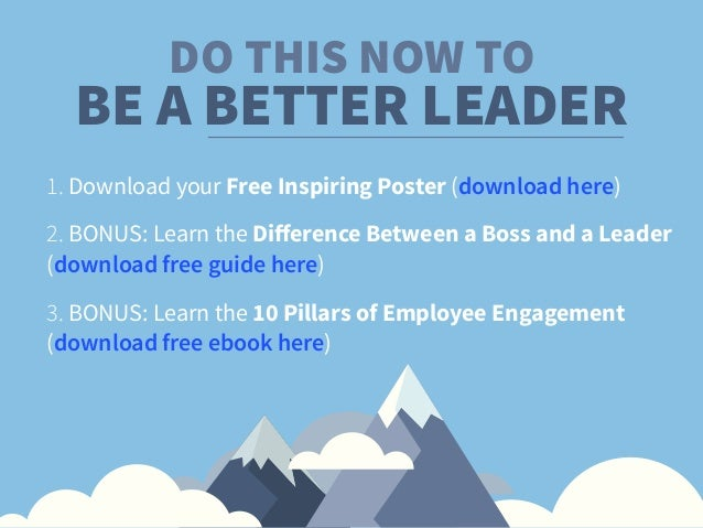 DO THIS NOW TO 1. Download your Free Inspiring Poster (download here) 2. BONUS: Learn the Difference Between a Boss and a L...