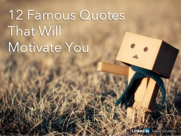 12 Famous Quotes That Will Motivate You