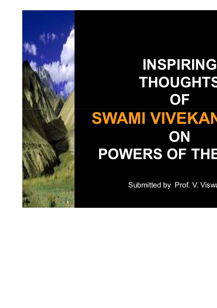 INSPIRING     THOUGHTS        OFSWAMI VIVEKANANDA       ONPOWERS OF THE MIND   Submitted by Prof. V. Viswanadham