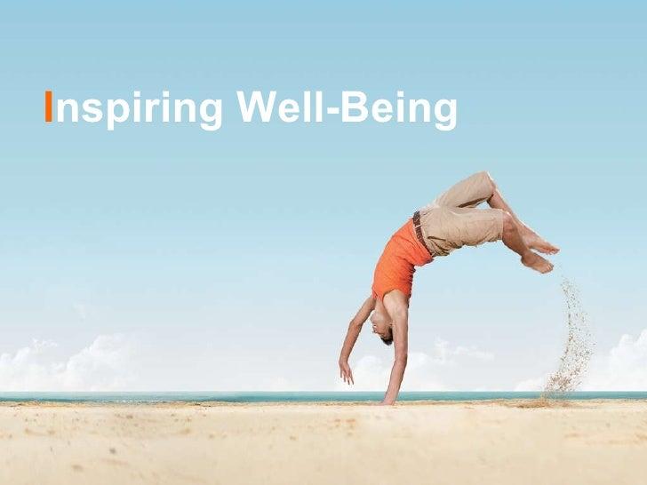 Inspiring Well-Being I nspiring Well-Being
