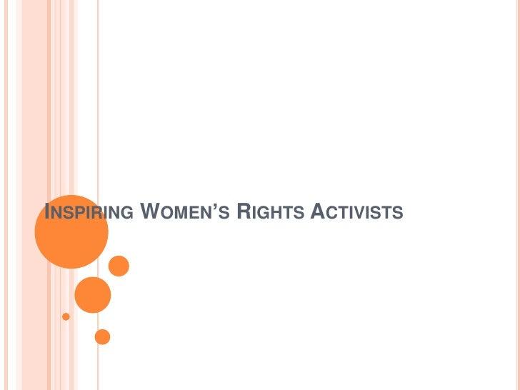INSPIRING WOMEN'S RIGHTS ACTIVISTS