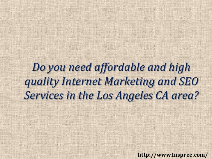 Do you need affordable and highquality Internet Marketing and SEOServices in the Los Angeles CA area?                     ...