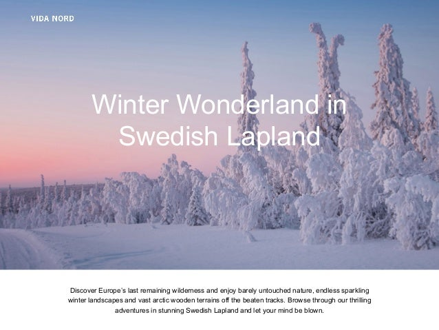 Titeltext Winter Wonderland in Swedish Lapland Discover Europe's last remaining wilderness and enjoy barely untouched natu...