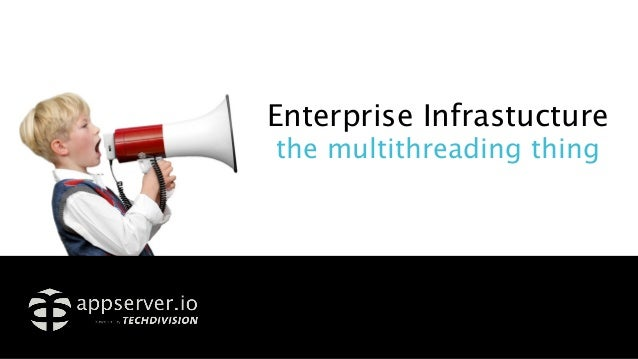 Enterprise Infrastucture the multithreading thing