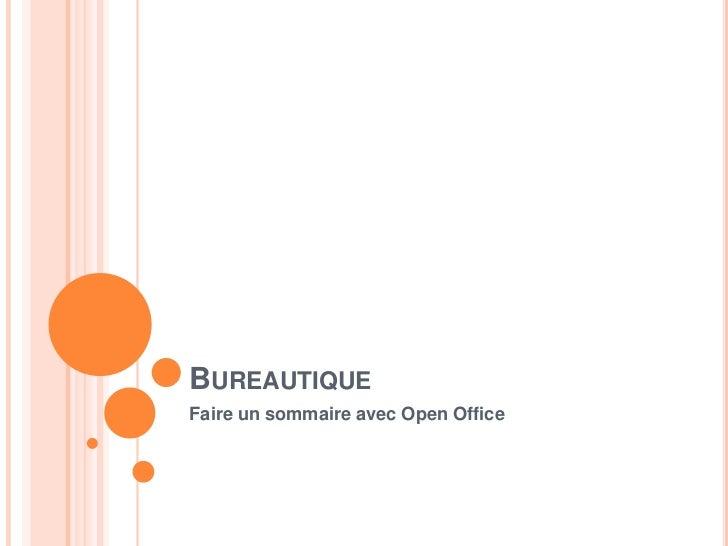 BUREAUTIQUEFaire un sommaire avec Open Office