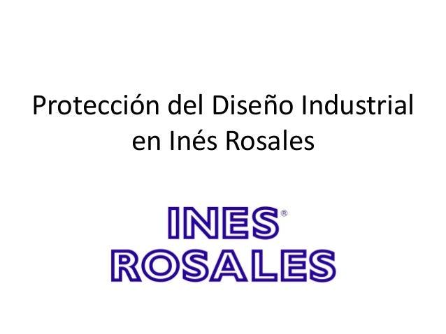 Protección del Diseño Industrial en Inés Rosales