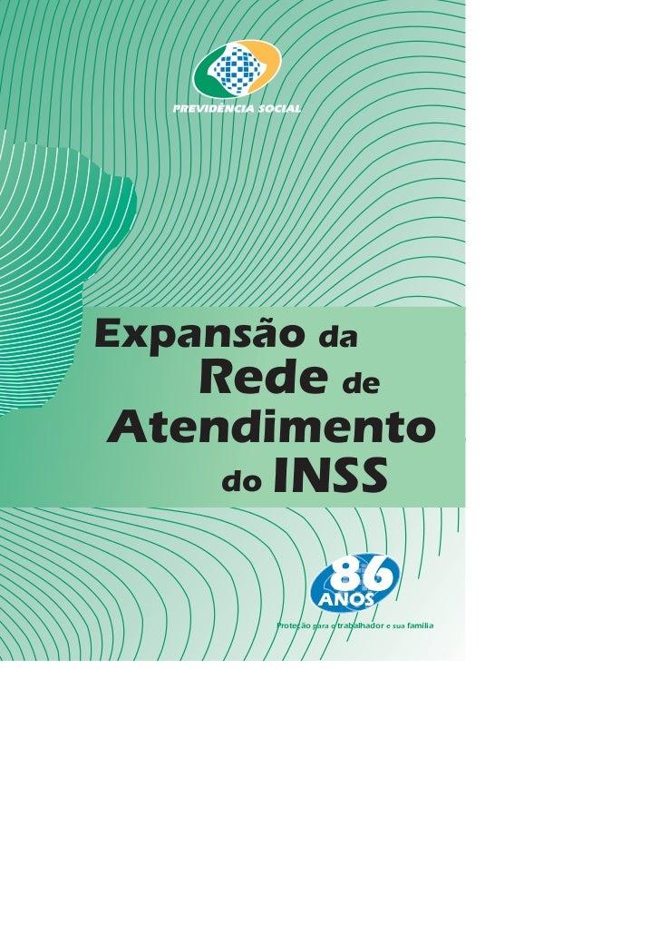 Expansão da    Rede deAtendimento     do   INSS                    ANOS          Proteção para o trabalhador e sua família