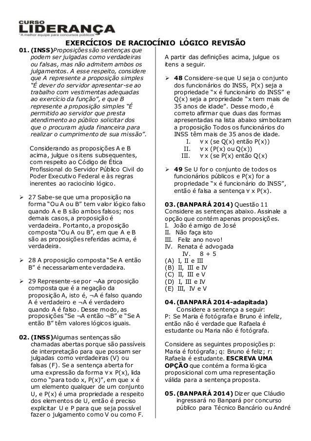 EXERCÍCIOS DE RACIOCÍNIO LÓGICO REVISÃO 01. (INSS)Proposições são sentenças que podem ser julgadas como verdadeiras ou fal...