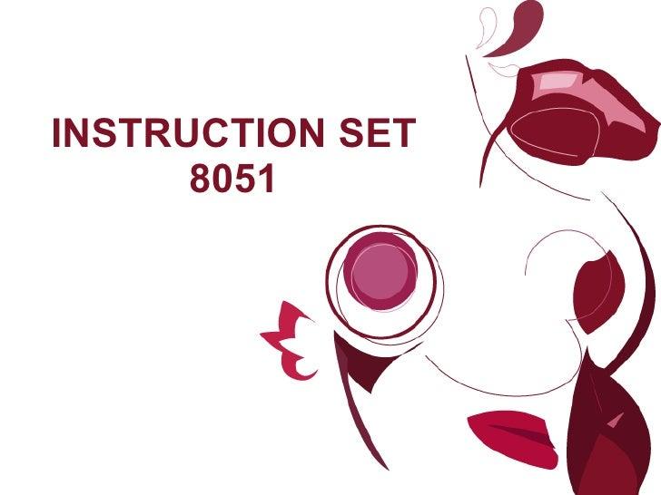 INSTRUCTION SET 8051