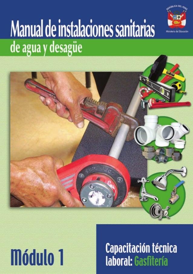 «Manual de instalaciones sanitarias de agua y desagüe - Módulo 1» © Ministerio de Educación Programa de Alfabetización y E...