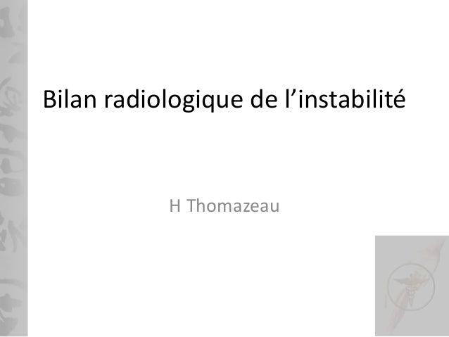 Bilan radiologique de l'instabilité H Thomazeau