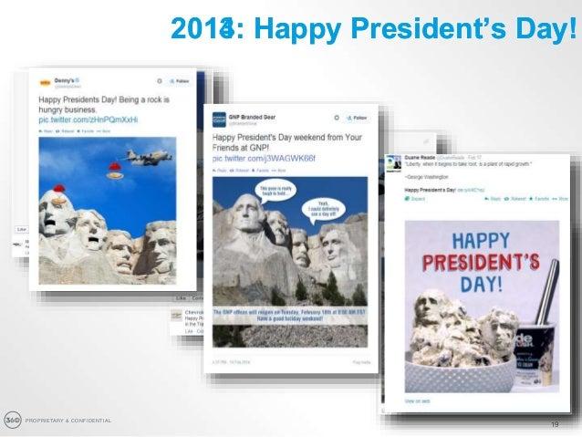 PROPRIETARY & CONFIDENTIAL 19 2013: Happy President's Day!2014: Happy President's Day!