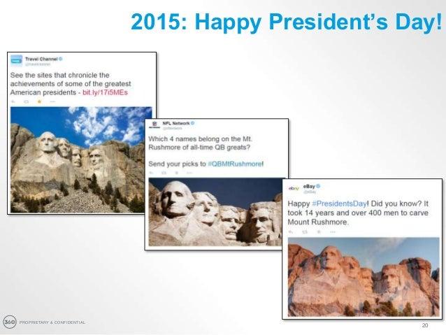 PROPRIETARY & CONFIDENTIAL 20 2015: Happy President's Day!