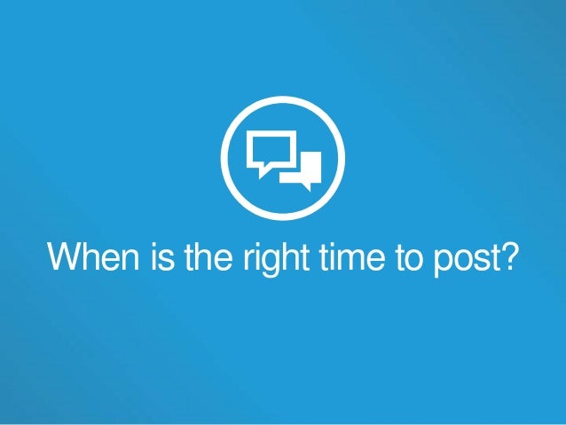 When is the right time to post?
