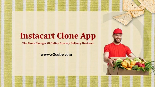 Instacart Clone App The Game Changer Of Online Grocery Delivery Business www.v3cube.com