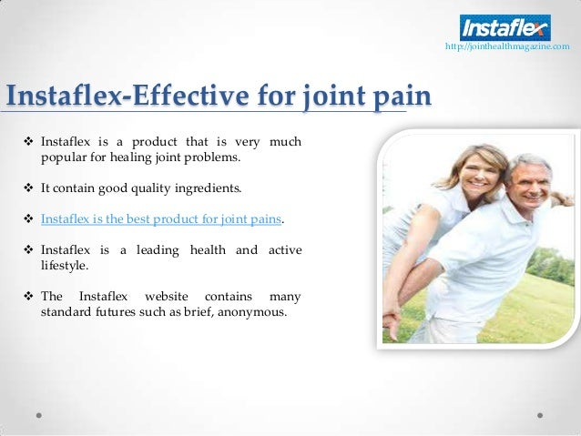 Instaflex-Effective for joint pain Instaflex is a product that is very muchpopular for healing joint problems. It contai...