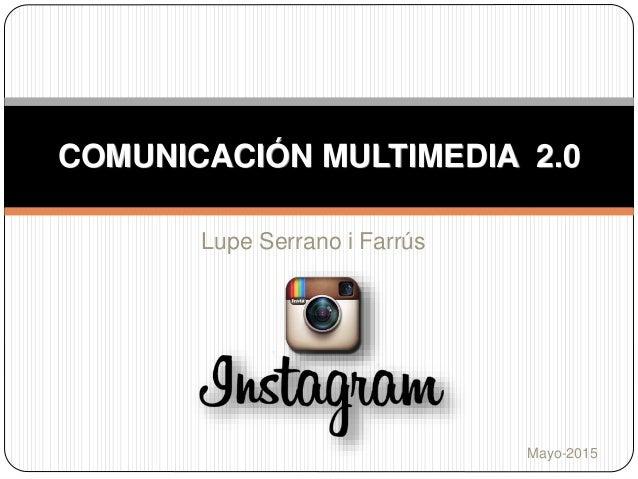 Mayo-2015 Lupe Serrano i Farrús COMUNICACIÓN MULTIMEDIA 2.0