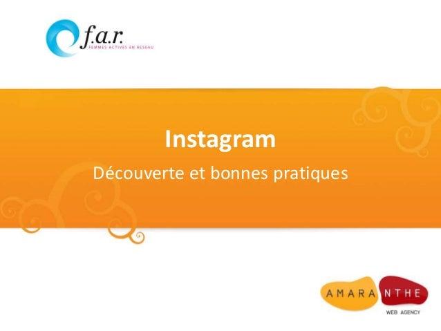 Instagram Découverte et bonnes pratiques