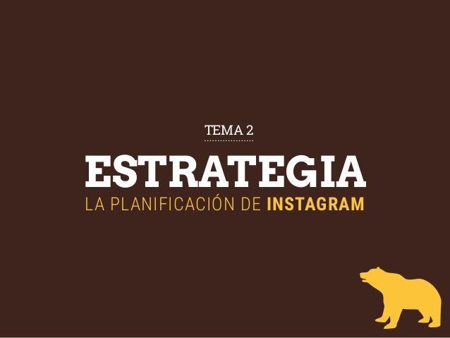 ESTRATEGIA LA PLANIFICACIÓN DE INSTAGRAM TEMA 2