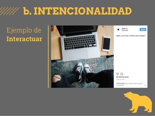 Ejemplo de Interactuar b. INTENCIONALIDAD