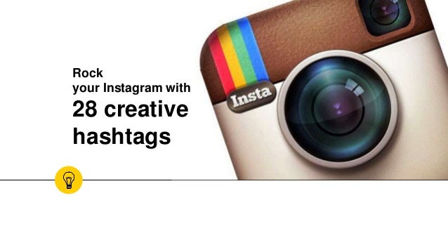 Rock your Instagram with 28 creative hashtags