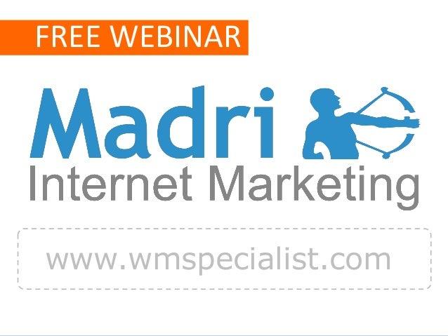 www.wmspecialist.com FREE WEBINAR www.wmspecialist.com