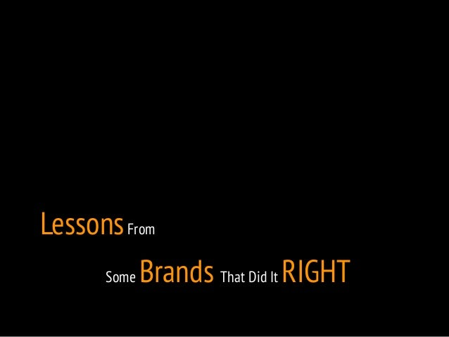 Lessons From  Some Brands That Did It RIGHT