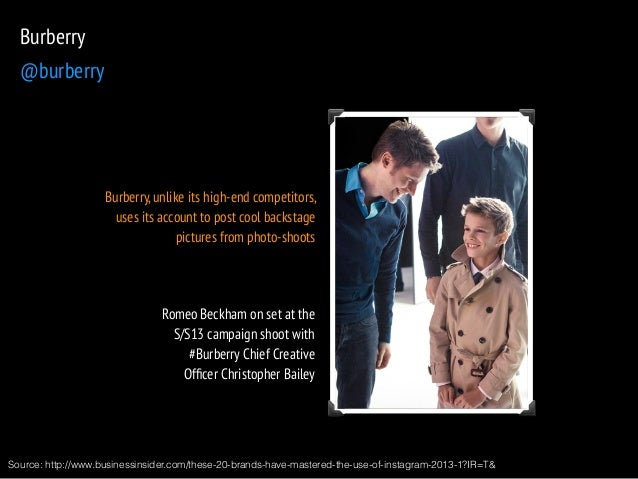 Burberry, unlike its high-end competitors,  uses its account to post cool backstage  pictures from photo-shoots  Romeo Bec...
