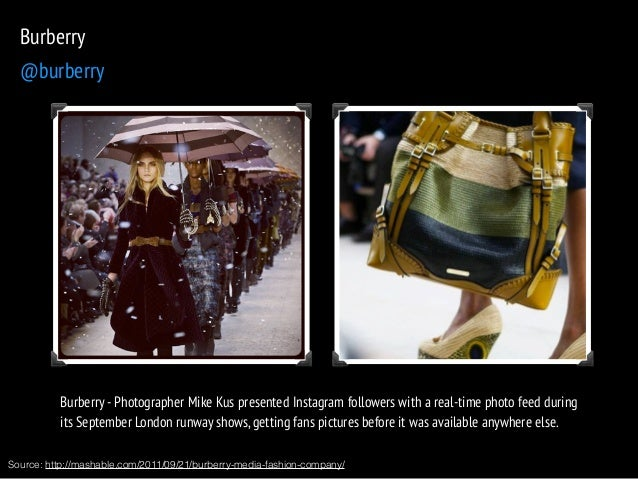 Burberry  @burberry  Burberry - Photographer Mike Kus presented Instagram followers with a real-time photo feed during  it...