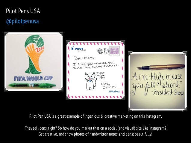 Pilot Pens USA  @pilotpenusa  Pilot Pen USA is a great example of ingenious & creative marketing on this Instagram.  !  Th...