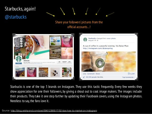 Starbucks, again!  @starbucks  Share your followers' pictures from the  official accounts…!  Starbucks is one of the top 3...